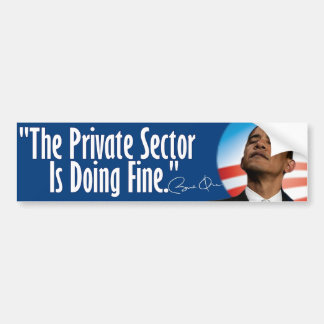 The Private Sector Is Doing Fine Bumper Sticker