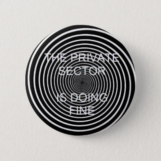 """The Private Sector Is Doing Fine"" button"