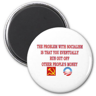 THE PROBLEM WITH SOCIALISM 6 CM ROUND MAGNET