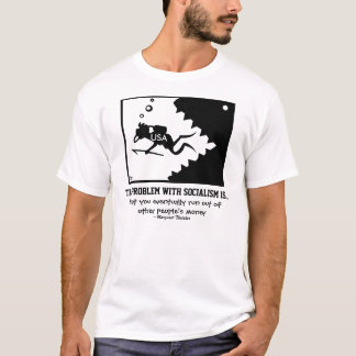 THE PROBLEM WITH SOCIALISM Shirt