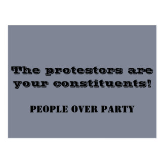 The protesters are your constituents! Political Postcard