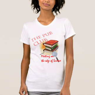 The Pub Club/We Talk Science T-Shirt