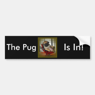 The Pug is in! Bumper Stickers