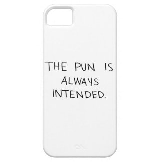 The Pun is Always Intended iPhone 5 Cases