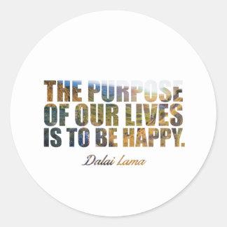 "The purpose of... ""Dalai Lama"" Inspiration Quote Classic Round Sticker"