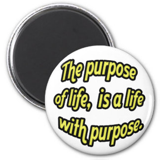 The purpose of life, is a life with purpose. refrigerator magnets