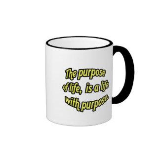 The purpose of life, is a life with purpose. coffee mug