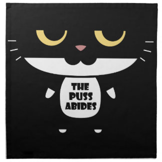 """""""The Puss Abides"""" Cool Funny Sarcastic Cat Napkin"""