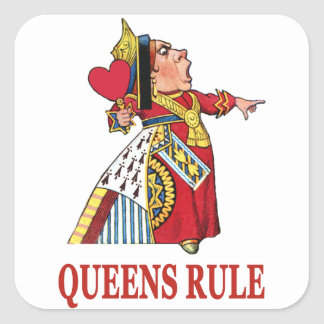 "The Queen of Hearts says ""Queens Rule"" Square Sticker"