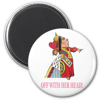 """The Queen of Hearts Shouts, """"Off With Her Head!"""" 6 Cm Round Magnet"""