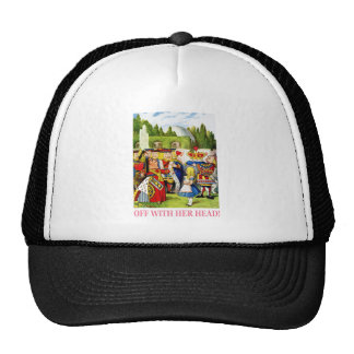 "THE QUEEN OF HEARTS SHOUTS,""OFF WITH HER HEAD"" CAP"