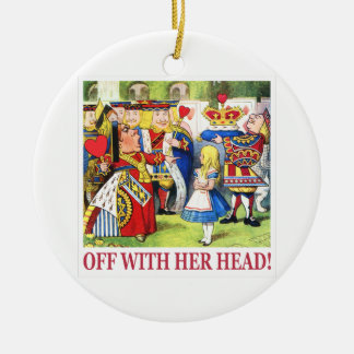 """The Queen of Hearts Shouts """"Off With Her Head! """" Ceramic Ornament"""