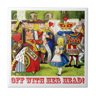 "The Queen of Hearts Shouts ""Off With Her Head!"" Ceramic Tile"