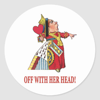 THE QUEEN OF HEARTS SHOUTS OFF WITH HER HEAD ROUND STICKER