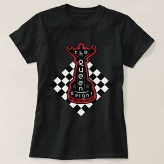 The Queen Reigns Chess T-Shirt