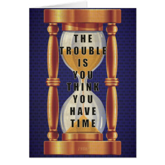 The Quote about Time with Hourglass Card