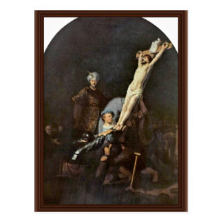 The Raising Of The Cross. By Rembrandt Van Rijn Postcard