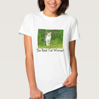 The Real Cat Woman! T Shirts