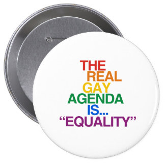 THE REAL GAY AGENDA 10 CM ROUND BADGE