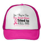 The Real Ones Tried to Kill Me - Breast Cancer Trucker Hat