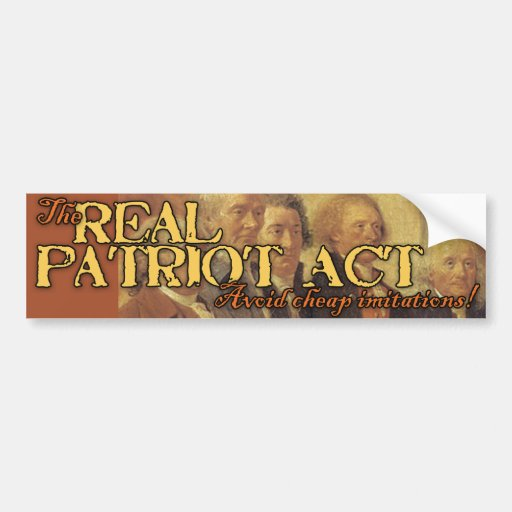 The Real Patriot Act: Founding Fathers Bumper Stickers