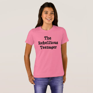 The Rebellious Teenager, Family Humor Tshirts