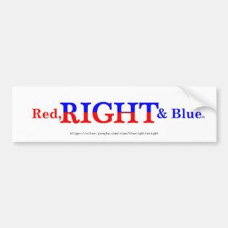 The Red, RIGHT & Blue Bumper Sticker