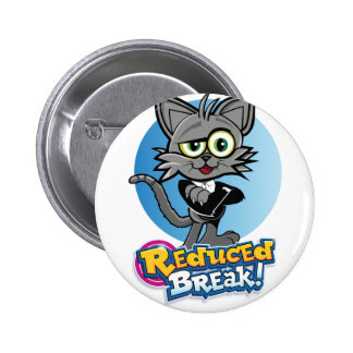 The Reduced Break Crazy Cat! 6 Cm Round Badge