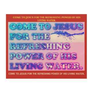The Refreshing Power Of Jesus' Living Water. Wood Wall Art