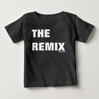The Remix Baby Shirt Mommy & Me Daddy & Me