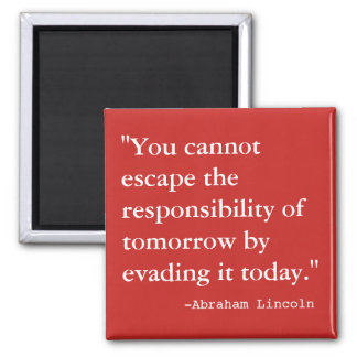 The Responsibility of Tomorrow Square Magnet