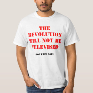 the revolution will not be televised T-Shirt
