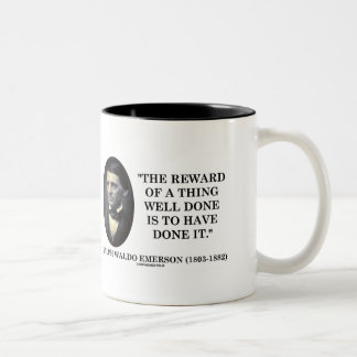 The Reward Of A Thing Well Done Is To Have Done It Mugs