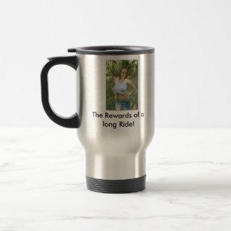 The Rewards of a long Ride! Travel Mug
