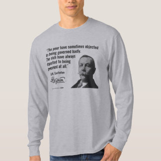 The Rich Object to Being Governed at All T-Shirt