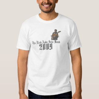 The Rick Ashe Solo Band, 2009 - Customized Tshirts