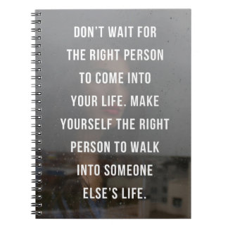 The Right Person Quote Spiral Notebook