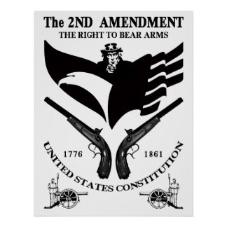 The Right To Bear Arms Posters