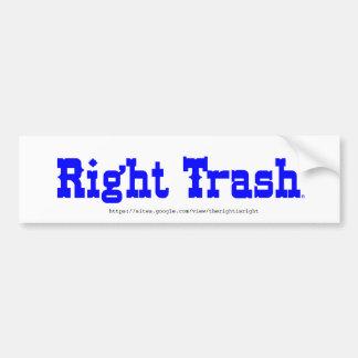 The RIGHT Trash bumper sticker