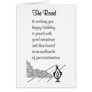 The Road - a funny belated birthday poem Card