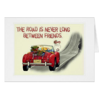 THE ROAD BETWEEN FRIENDS IS NEVER LONG-BIRTHDAY GREETING CARD
