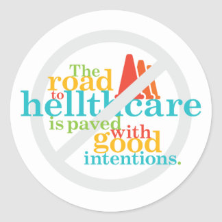 The Road to Hellthcare... Classic Round Sticker