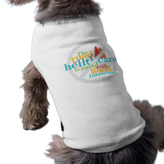 The Road to Hellthcare... Dog T-shirt
