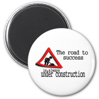 The road to success is always under construction 6 cm round magnet