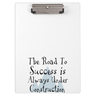 The Road To Success Is Always Under Construction Clipboards