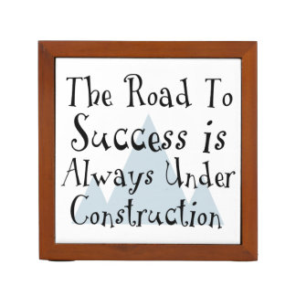 The Road To Success Is Always Under Construction Desk Organizer