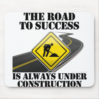 The Road to Success is Always Under Construction Mouse Pad