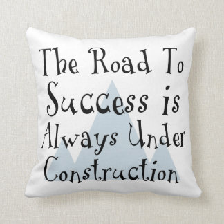 The Road To Success Is Always Under Construction Throw Cushions