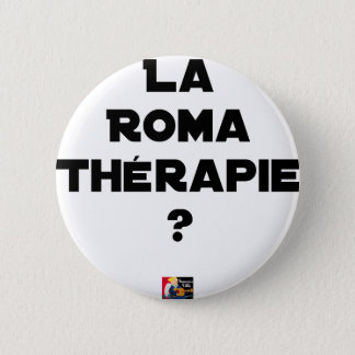 THE ROMA THERAPY? - Word games - François City 6 Cm Round Badge