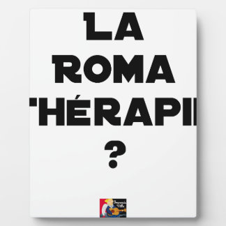 THE ROMA THERAPY? - Word games - François City Plaque